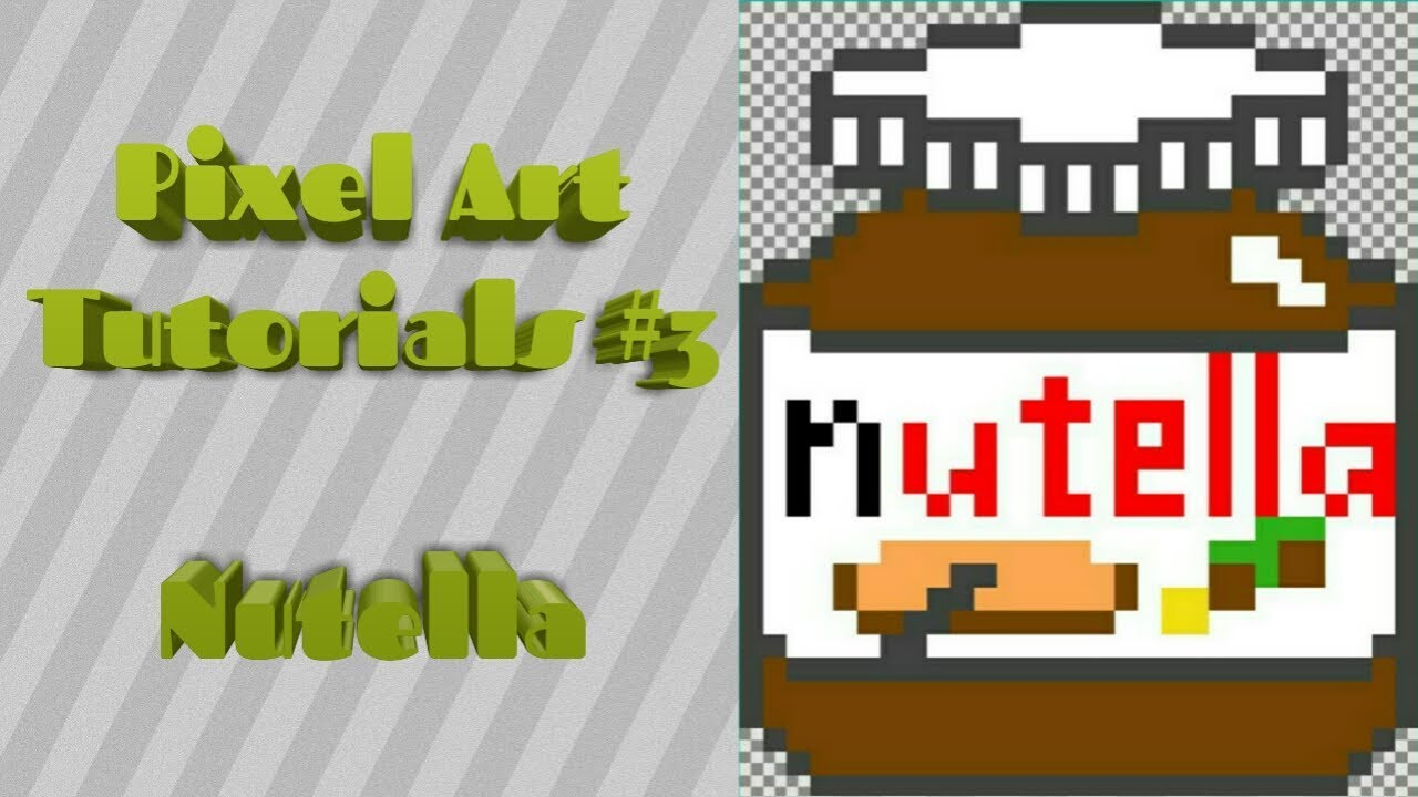 Pixel Art Tutorials 3 Nutella Youtube