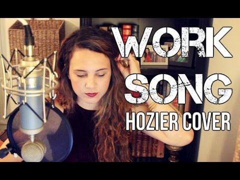 Work Song - Hozier (Cover) by Isabeau