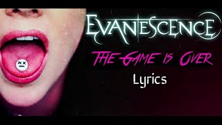 Evanescence - The Game is Over (Lyrics) HD