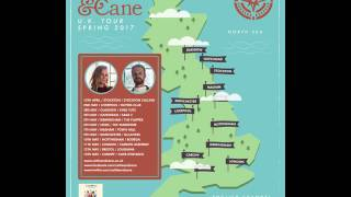 Cattle & Cane - UK Tour Spring 2017