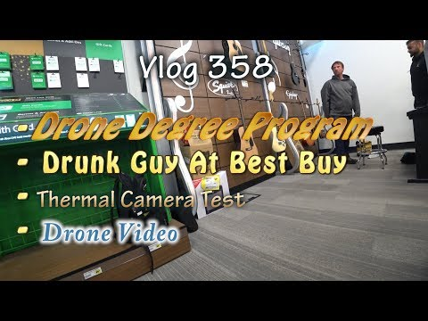 Drone Degree Program And A Drunk Guy At Best Buy With Some Infrared And Drone Video