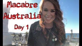 MACABRE AUSTRALIA - DAY 1