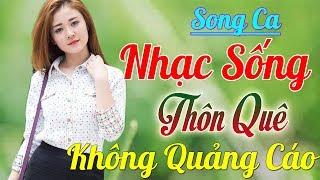 68000 Bài Nhạc Sống Thôn Quê Song Ca KHÔNG QUẢNG CÁO Siêu Lòng Người Nghe - Mới Đét Nhạc Sống 2020