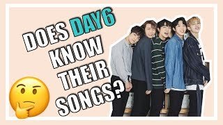 DOES DAY6 KNOW THEIR SONGS? | #RememberUs
