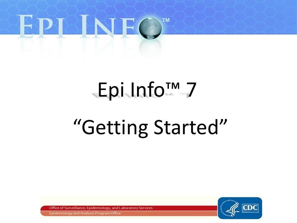 """Epi info 7 """"getting started"""" youtube."""