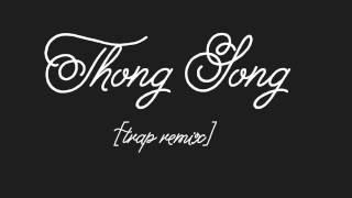 Sisqo - Thong Song | Trap Remix | IG: @KParyo