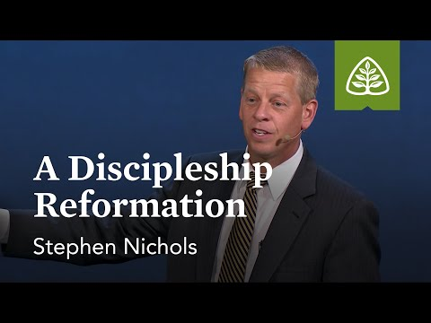 Stephen Nichols: A Discipleship Reformation