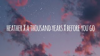 Download Lagu heather X a thousand years X before you go (𝘔𝘢𝘴𝘩𝘶𝘱) Lyrics mp3
