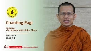 Chanting Pagi Bersama Bhikkhu Atthadhiro, Thera  | 24 Mei  2021