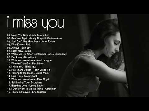 Top I Miss You Songs Collection - Best Romantic Love Songs For Broken Heart - Best Sad Songs Ever