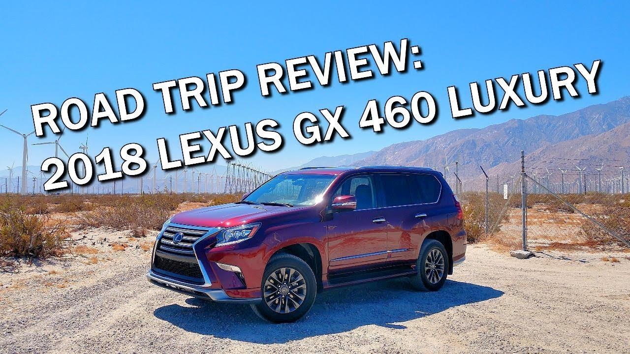 2018 LEXUS GX 460 LUXURY SUV - Road Trip & Full Review