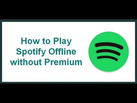 How to Play Spotify Offline without Premium