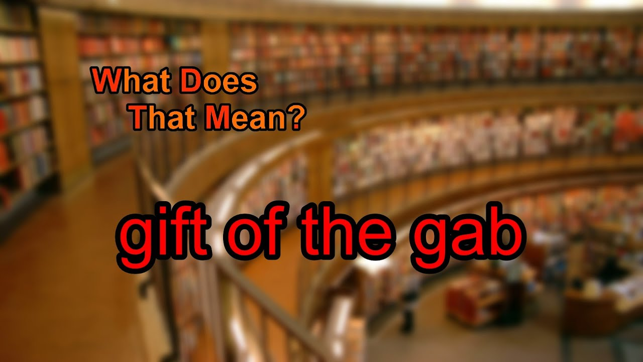 What does gift of the gab mean? - YouTube