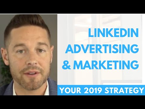 LinkedIn Advertising In 2019 (What Works)