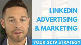 LinkedIn Advertising In 2019 (What Works)