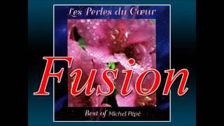 Michel Pépé – Les Perles Du Cœur - Best Of Michel Pépé....Fusion