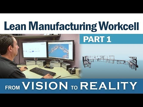 Lean Manufacturing Workcell (Part 1): From Vision To Reality