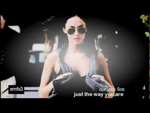 Megan Fox - - Cause you're amazing, just the way you are