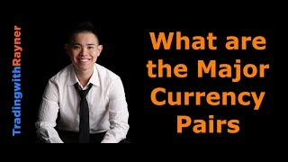 Forex Trading for Beginners #2: What are the Major Currency Pairs by Rayner Teo