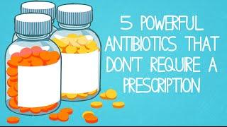 5 POWERFUL Antibiotics That Don