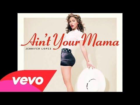 Jennifer Lopez ~ Ain't Your Mama (Audio Official) thumbnail