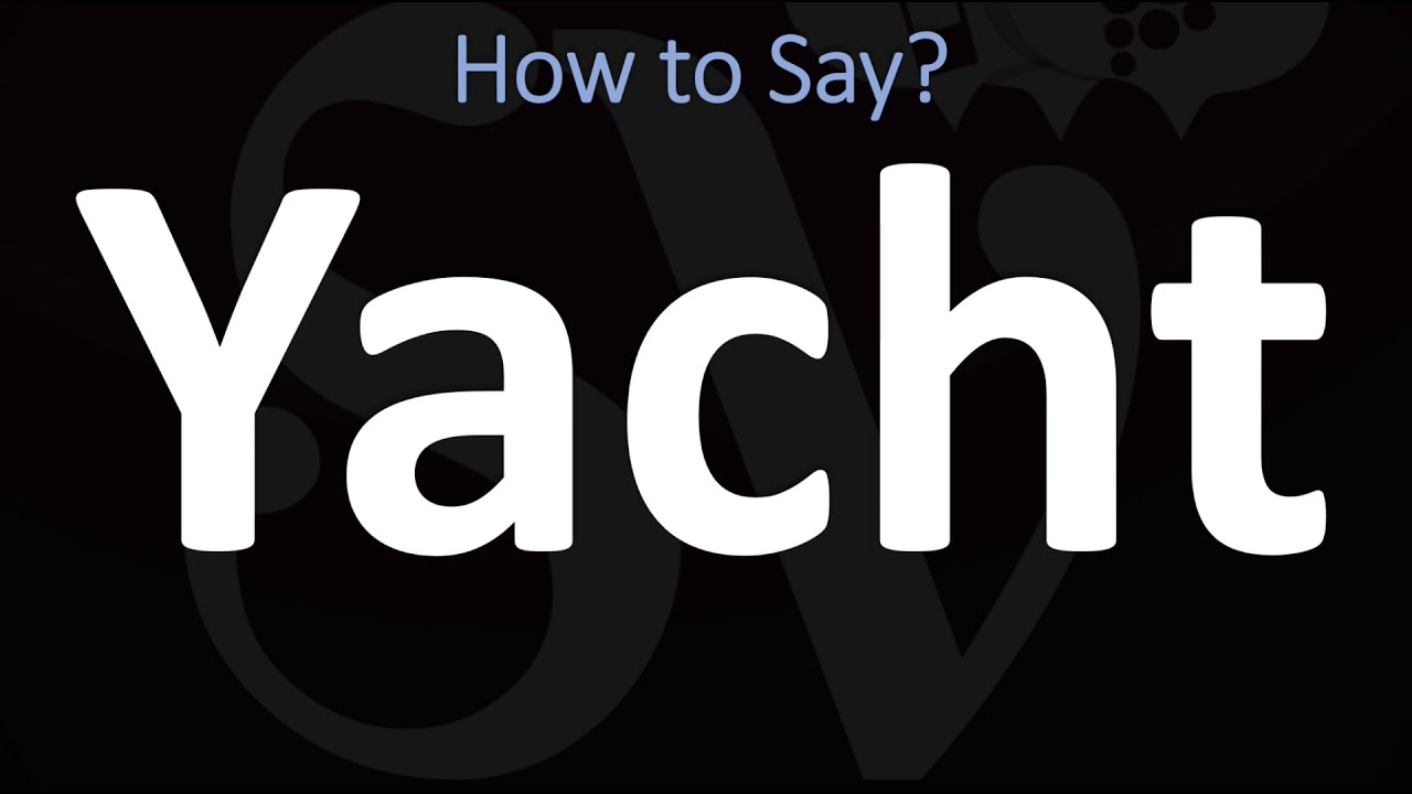 How to Pronounce Yacht? (CORRECTLY)