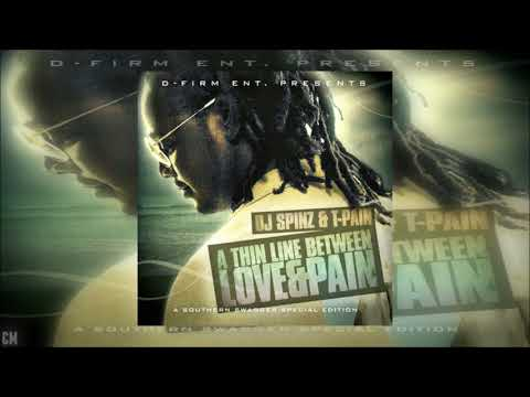 T-Pain - A Thin Line Between Love & Pain [Full Mixtape]
