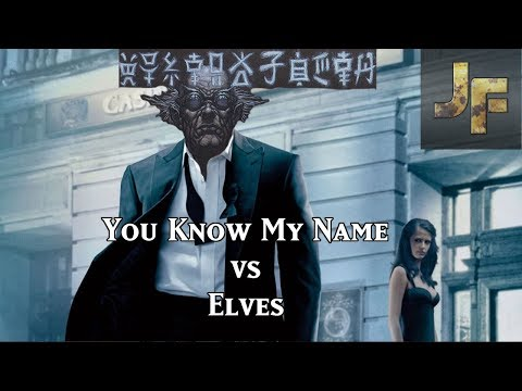 You Know My Name vs Elves [Modern]