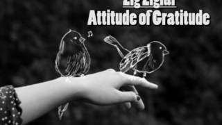 Zig Ziglar Attitude of Gratitude - Motivation Video