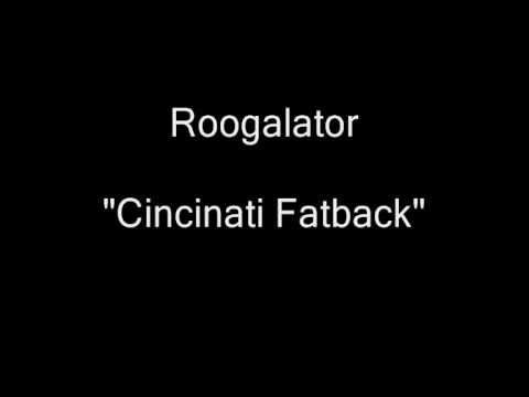 Roogalator - Cincinnati Fatback [HQ Audio]