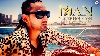 Jaan (Official Music Video) – Alee Houston