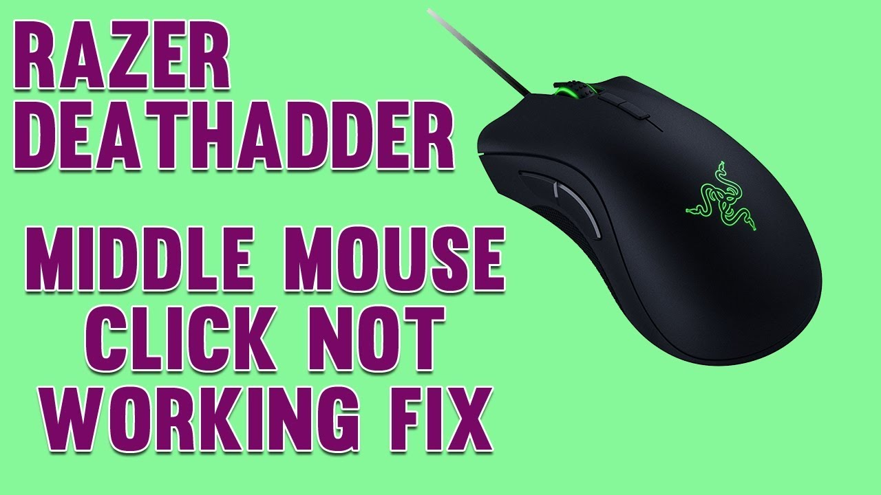 🐍 Razer Deathadder Middle Click Not Working Fix