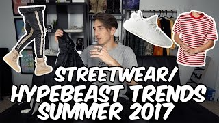 STREETWEAR TRENDS OF SUMMER 2017!