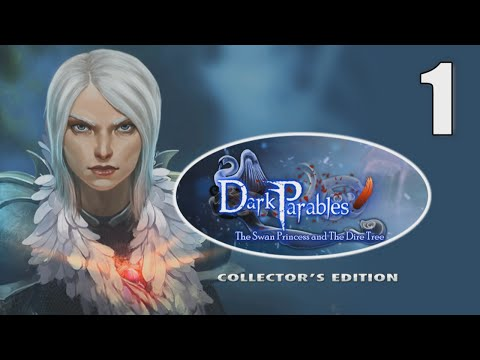 Dark Parables 11: Swan Princess and the Dire Tree [01] w/YourGibs - HAIL PRINCESS - OPENING - Part 1