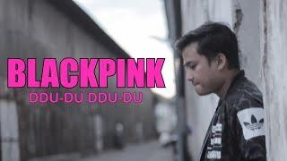 BLACKPINK - DDU-DU DDU-DU (COVER)BY ARIF ALFIANSYAH