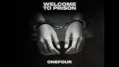 ONEFOUR - Welcome To Prison (Official Lyric Video)