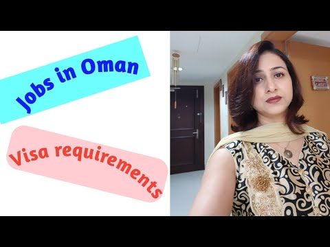 Jobs In Oman And Visa Tips | Basic Requirements For Working In Oman | How To Apply For Job In Oman