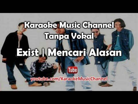 Karaoke Exist - Mencari Alasan   Tanpa Vokal