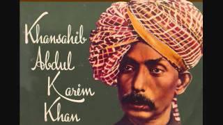 Raag Jhinjhoti by KhanSahib Ustad Abdul Karim Khan Sb
