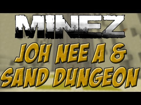 MineZ: Kaocho, Joh Nee A & Sandstone Gorge