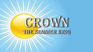 Crown: The Summer King  |  Pastor Jon Moore