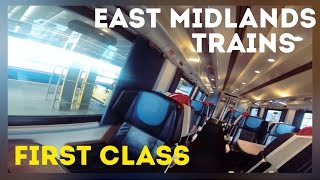East Midlands Trains, First Class - London St Pancras to Nottingham
