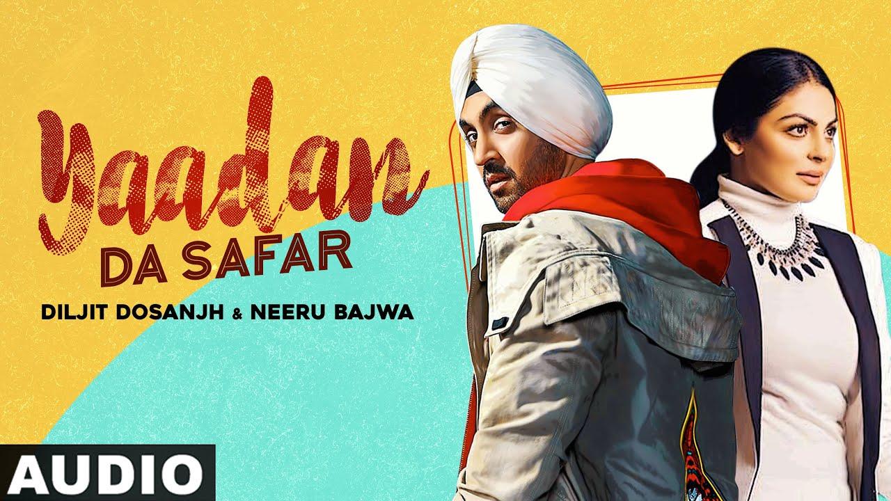 Yaadan Da Safar Radio Show Diljit Dosanjh Neeru Bajwa Latest Punjabi Songs 2020 Youtube
