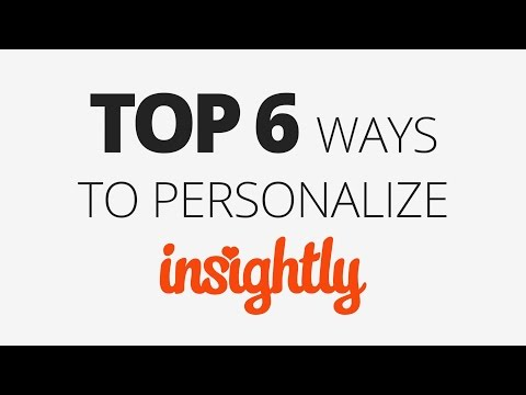 Top 6 Ways To Personalize Your Insightly Account (for All Users)