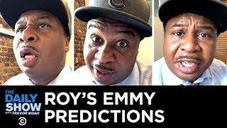 Roy's 2019 Emmy Predictions | The Daily Show
