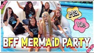 BFF MERMAID PARTY 🧜♀️mit meinen Freundinnen | MaVie Noelle Werbung