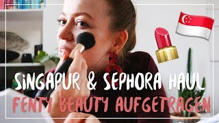 SINGAPUR HAUL: Sepohra, Food & Lifestyle | Fenty Beauty Live Test
