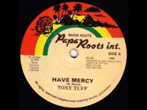 Tony Tuff - Have Mercy + Version