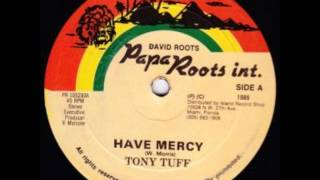 Tony Tuff - Have Mercy + Version