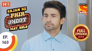 Sajan Re Phir Jhoot Mat Bolo - Ep 163 - Full Episode - 8th January, 2018